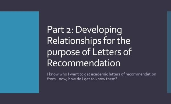 first slide of webinar with words part 2: developing relationships for the purpose of letters of recommendation.
