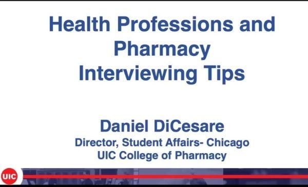 title slide with words health professions and pharmacy interviewing tips by Daniel DiCesare in the UIC College of Pharmacy