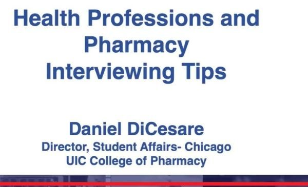 title of presentation with words in blue on a white background. Health professions and pharmacy interviewing tips by Danial DiCesare in the UIC College of Pharmacy